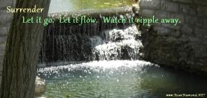 Let it go. Let it flow.